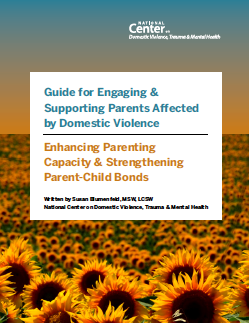 Guide for Engaging and Supporting Parents Affected by Domestic Violence